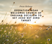 "Field with sunset in background, overlay text reads: ""Operation Noah welcomes Church of England decision to set 2030 net zero target"""